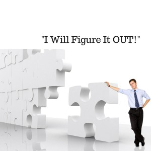 -I Will Figure It OUT!-