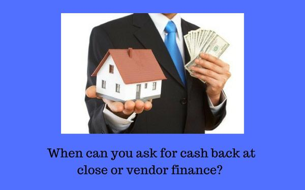 How Do I Know When I Can Negotiate Cash Back Or Vendor Finance For A Real Estate Deal?