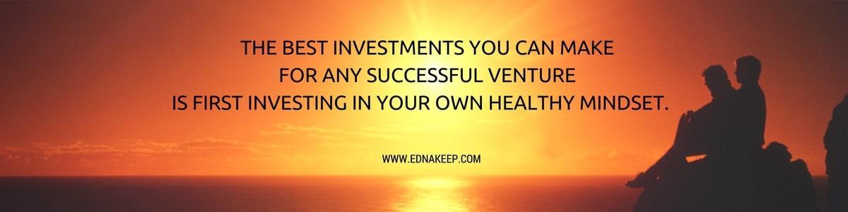 invest in mindset edna keep